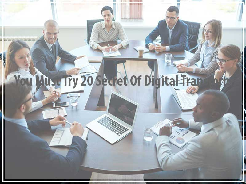 You Must Try 20 Secret Of Digital Transform